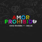 Amor Prohibido (feat. Decai) - Kiko Rivera