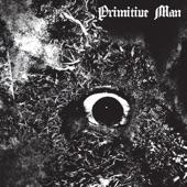 Primitive Man - Menacing