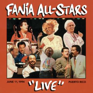 """Fania All Stars - """"Live"""" in Puerto Rico: June 11, 1994 (Live)"""