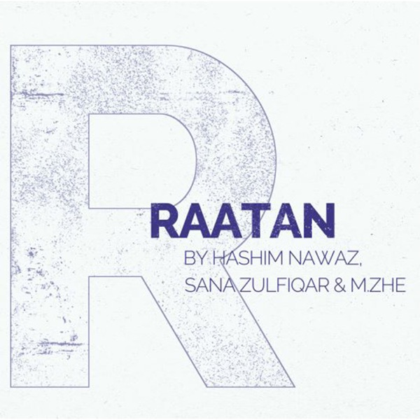 Raatan (feat. M.ZHE & Sana Zulfiqar) - Single
