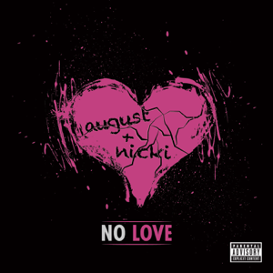 August Alsina - No Love feat. Nicki Minaj
