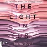 The Light in Us - Light-in-us-Reihe 1 (Ungekürzt)
