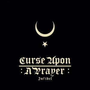 Curse Upon A Prayer - Infidel