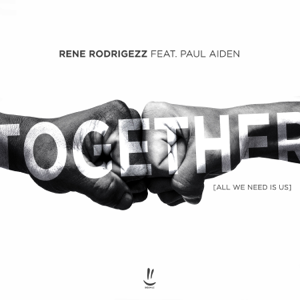 Rene Rodrigezz - Together (All We Need is Us) [feat. Paul Aiden]