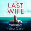 Nicola Marsh - The Last Wife (Unabridged)  artwork