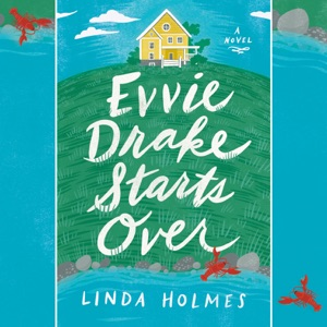 Evvie Drake Starts Over: A Novel (Unabridged) - Linda Holmes audiobook, mp3
