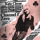 Kate Clover - Channel Zero