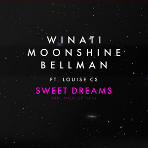 Winati, Moonshine & Bellman - Sweet Dreams (Are Made of This) [feat. Louise CS]
