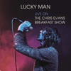Lucky Man Live on the Chris Evans Breakfast Show Single