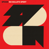 No Bullets Spent - Spoon