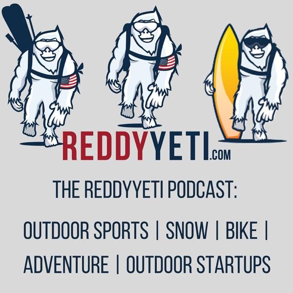 The Reddy Yeti Podcast: Outdoor Sports | Snow | Bike | Adventure | Outdoor Startups Josh Salvo Co-founder of ReddyYeti.com