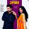 3 Fire feat Mista Baaz Single