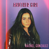 Rachel Gonzalez - Another Girl artwork