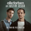 Start:18:15 - Alle Farben & Justin... - As Far As Feelings Go