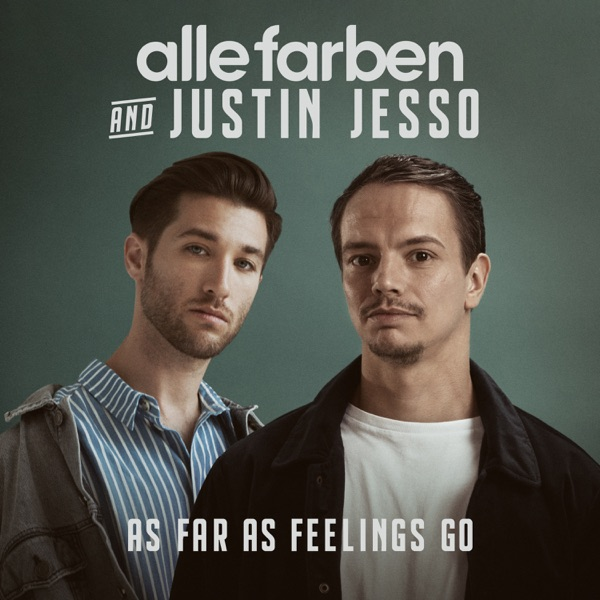 Alle Farben & Justin Jesso mit As Far as Feelings Go