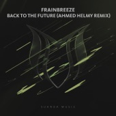 Frainbreeze - Back to the Future (Ahmed Helmy Extended Remix)
