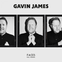 Faces (KAJ Remix)-Gavin James