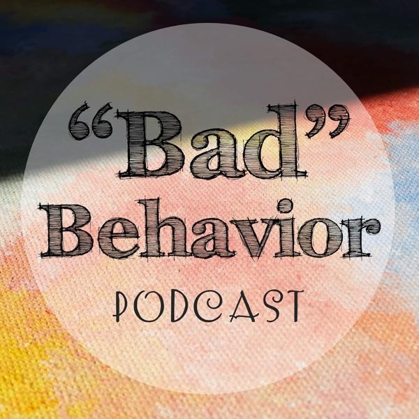 """Bad"" Behavior Podcast"
