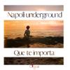 Napoli Underground - Que Te Importa artwork