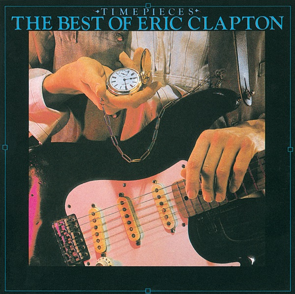 Timepieces: The Best of Eric Clapton
