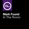 Mark Found - In the Room (Club Mix) artwork