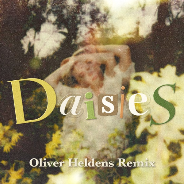 Daisies (Oliver Heldens Remix) - Single