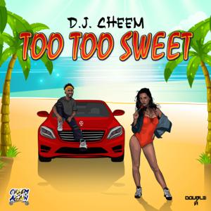 DJ CHEEM - Too Too Sweet