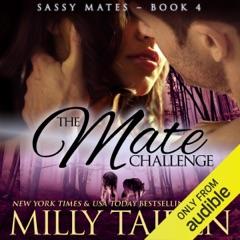 The Mate Challenge: BBW Paranormal Shape Shifter Romance: Sassy Mates, Book 4 (Unabridged)