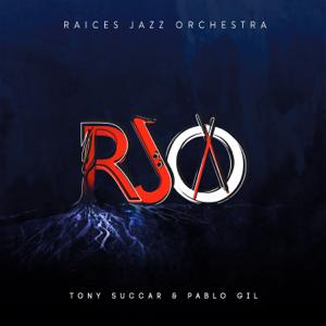 Tony Succar, Pablo Gil & Raices Jazz Orchestra - Raices Jazz Orchestra