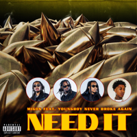 Need It (feat. YoungBoy Never Broke Again) - Migos