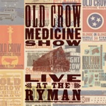 Old Crow Medicine Show - Welcome to the Ryman