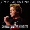 Jim Florentine's 'Comedy Metal Midgets'