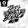 This Is What the Bounce Is - Single