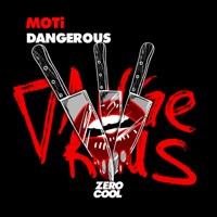 Dangerous! - MOTI