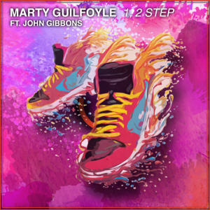 Marty Guilfoyle - 1, 2 Step feat. John Gibbons