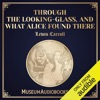 Through the Looking-Glass, and What Alice Found There (Unabridged)