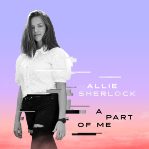 Allie Sherlock - A Part of Me - EP