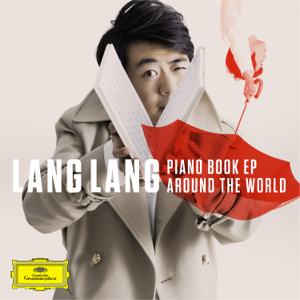 Lang Lang - Piano Book EP: Around the World - EP