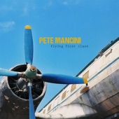 Pete Mancini - Flying First Class