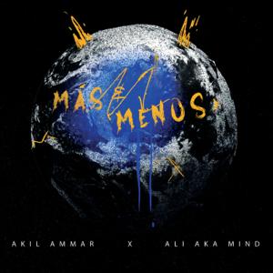 Akil Ammar & Ali Aka Mind - Más & Menos