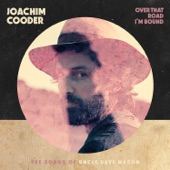 Joachim Cooder - Over That Road I'm Bound To Go