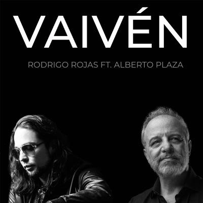 Vaivén (feat. Alberto Plaza) - Single - Rodrigo Rojas