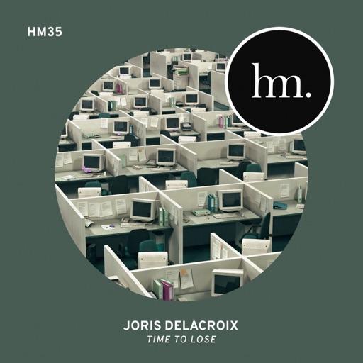 Time to Lose - Single by Joris Delacroix