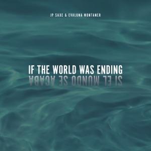 JP Saxe & Evaluna Montaner - If The World Was Ending feat. Evaluna Montaner