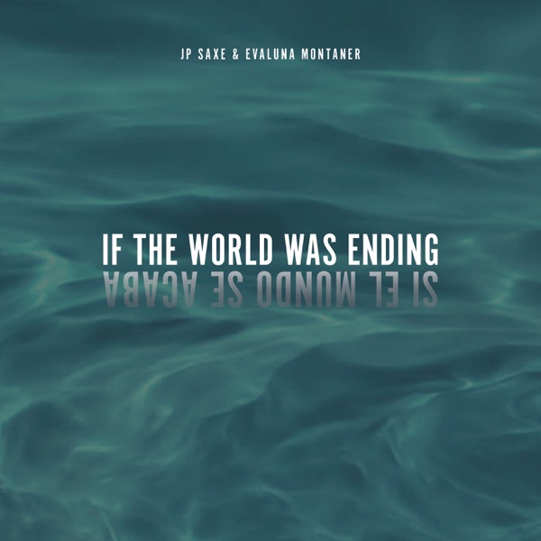 If The World Was Ending (Spanglish Version) - Single