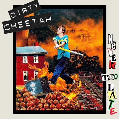 Dirty Cheetah – Never Too Late