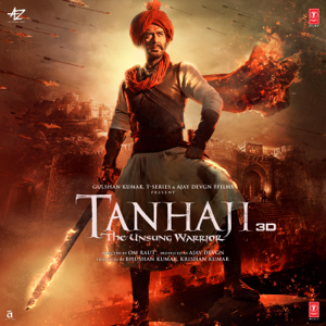 Mehul Vyas, Ajay-Atul & Sachet-Parampara - Tanhaji - The Unsung Warrior (Original Motion Picture Soundtrack) - EP