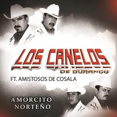 Amorcito Norteño (feat. Los Amistosos De Cosala) - Los Canelos de Durango