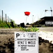 Stylz & Wells - Product of the GHETTO feat. Nipsey Hussle,Rezee,Jus Liv