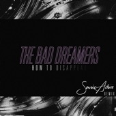 The Bad Dreamers - How to Disappear (Savoir Adore Remix)